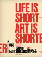 Life Is Short ? Art Is Shorter