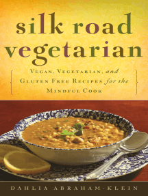 Silk Road Vegetarian: Vegan, Vegetarian and Gluten Free Recipes for the Mindful Cook