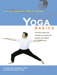 Yoga Basics: The Basic Poses and Routines you Need to be Healthy and Relaxed