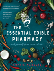 The Essential Edible Pharmacy: Heal Yourself From the Inside Out