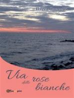 Via delle rose bianche