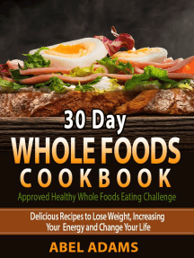 30 Day Whole Foods Cookbook: Approved Healthy Whole Foods Eating Challenge, #1