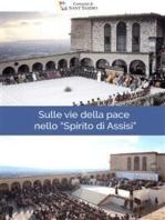 Sulle vie della pace nello Spirito di Assisi