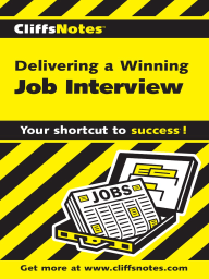 CliffsNotes<sup>&amp;#174;</sup> Delivering a Winning Job Interview