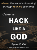 How to Hack Like a GOD: Master the secrets of hacking through  real-life hacking scenarios