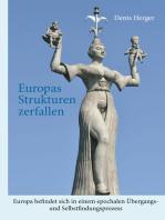 Europas Strukturen zerfallen