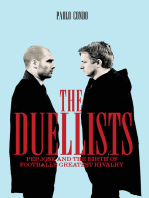 The Duellists: Pep, Jose and the Birth of Football's Greatest Rivalry