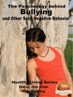 The Psychology behind Bullying and Other Such Negative Behavior