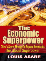 The Economic Super Power (China's Secret Strategy To Replace America As The Global Superpower)