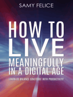 How to Live Meaningfully in a Digital Age