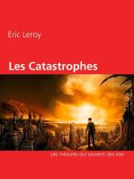 Les Catastrophes: Les mesures qui sauvent des vies