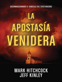 La apostasía venidera: Desenmascarando el sabotaje del cristianismo
