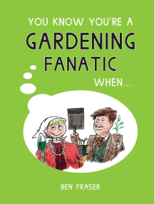 You Know You're A Gardening Fanatic When…