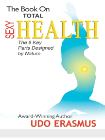 The Book On Total Sexy Health: The 8 Key Parts Designed By Nature