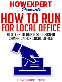 How To Run For Local Office: 10 Steps To Run a Successful Campaign For Local Office