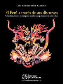 El Perú a través de sus discursos: Oralidad, textos e imágenes desde una perspectiva semiótica