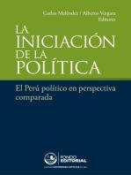 La iniciación de la política: El Perú político en perspectiva comparada