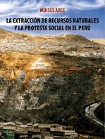La extracción de recursos naturales y la protesta social en el Perú