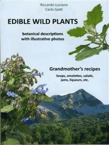 Edible Wild Plants: Botanical descriptions with illustrative photos