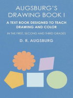 Augsburg's Drawing Book I - A Text Book Designed to Teach Drawing and Color in the First, Second and Third Grades