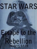 Star Wars: Escape To The Rebellion
