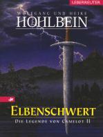 Die Legende von Camelot - Elbenschwert (Bd.2)