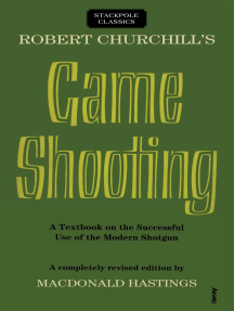 Robert Churchill's Game Shooting: A Textbook on the Successful Use of the Modern Shotgun