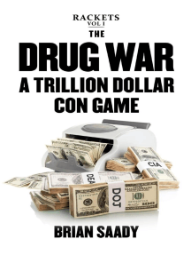 The Drug War: A Trillion Dollar Con Game: Rackets, #1