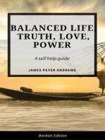 Balanced Life; Truth, Love, Power