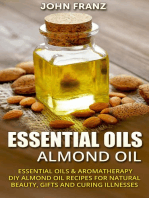 Almond Oil - Amazing All Natural Almond Oil Recipes For Beauty, Gifts, Health and More!