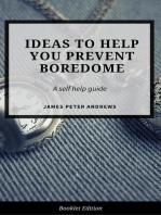 Ideas to Help You Prevent Boredom