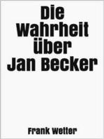 Die Wahrheit über Jan Becker