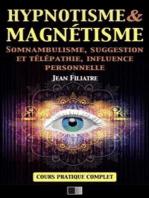 Hypnotisme et Magnétisme, Somnambulisme, Suggestion et Télépathie, Influence personnelle