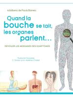 Quand la bouche se tait, les organes parlent...: Dévoiler les messages des symptomes