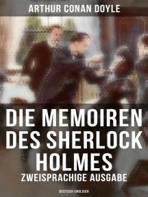 Die Memoiren des Sherlock Holmes (Zweisprachige Ausgabe: Deutsch-Englisch): Holmes' erstes Abenteuer und andere Detektivgeschichten