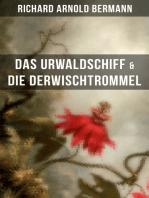 Das Urwaldschiff & Die Derwischtrommel