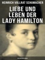 Liebe und Leben der Lady Hamilton (Historischer Roman)