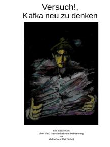Versuch!, Kafka neu zu denken...