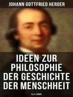 Ideen zur Philosophie der Geschichte der Menschheit (Alle 4 Bände)
