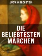 Die beliebtesten Märchen von Ludwig Bechstein