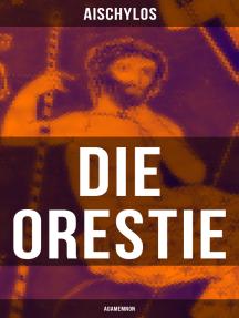 Die Orestie: Agamemnon