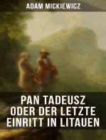Pan Tadeusz oder Der letzte Einritt in Litauen: Nationalepos der Polen: Eine Adelsgeschichte aus dem Jahre 1811 und 1812 in zwölf Versbüchern