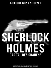 Sherlock Holmes: Das Tal des Grauens (Zweisprachige Ausgabe: Deutsch-Englisch)