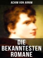 Die bekanntesten Romane von Achim von Arnim