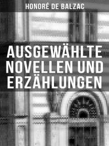 Ausgewählte Novellen und Erzählungen: Katharina von Medici + Die dreißig tolldreisten Geschichten: Band 1 bis 3 + Die Börse + El Verdugo und mehr