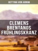 Clemens Brentanos Frühlingskranz