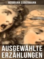 Ausgewählte Erzählungen von Hermann Sudermann