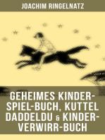 Geheimes Kinder-Spiel-Buch, Kuttel Daddeldu & Kinder-Verwirr-Buch