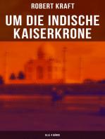 Um die indische Kaiserkrone (Alle 4 Bände)