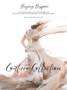 Buying Bespoke - Create Your Couture Collection: A Complete Guide To Commissioning Your Dream Red Carpet Event Ball Gown or Wedding Day Dress